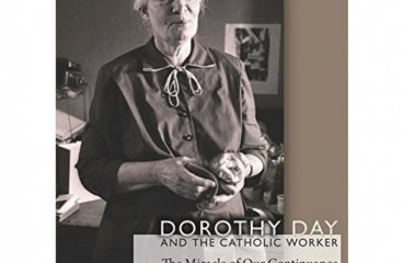 Dorothy Day and the Catholic Worker The Miracle of Our Continuance Catholic Practice in North America