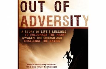 Climbing Out of Adversity A Story of Life's Lessons to Encourage the Heart Awaken the Church and Challenge the Nation